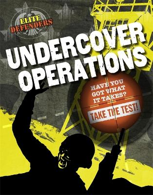 Elite Defenders: Undercover Operations by Sarah Levete