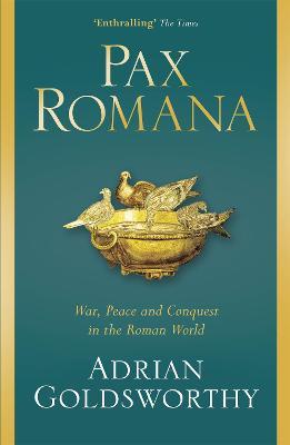 Pax Romana by Adrian Goldsworthy