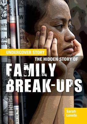 The Hidden Story of Family Break-ups by Sarah Levete