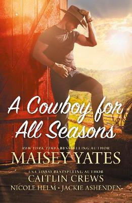A Cowboy For All Seasons/Spring/Summer/Fall/Winter by Jackie Ashenden