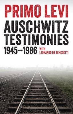 Auschwitz Testimonies by Primo Levi