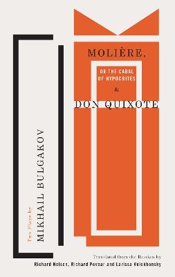 Moliere, or The Cabal of Hypocrites and Don Quixote by Mikhail Bulgakov
