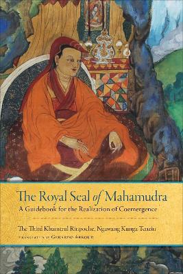 Royal Seal Of Mahamudra by Rinpoche Khamtrul