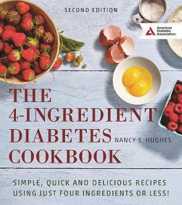 The 4-Ingredient Diabetes Cookbook by Nancy S. Hughes