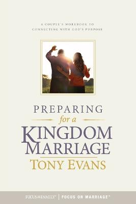 Preparing for a Kingdom Marriage by Tony Evans