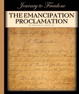 The Emancipation Proclamation by Charles W Carey, Jr.