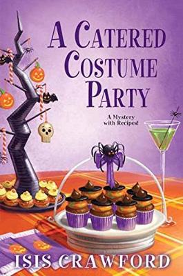 Catered Costume Party by Isis Crawford