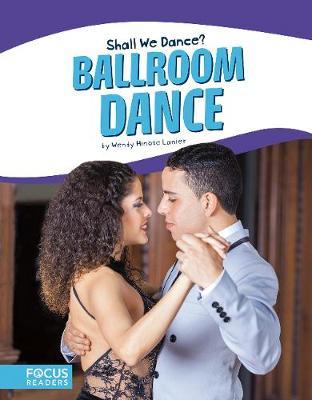 Shall We Dance? Ballroom Dance by Wendy Hinote Lanier