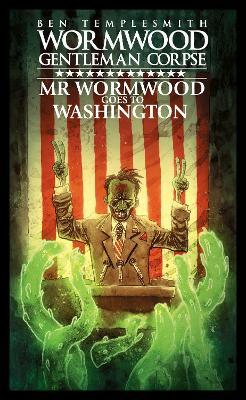 Wormwood, Gentleman Corpse: Mr. Wormwood Goes to Washington book