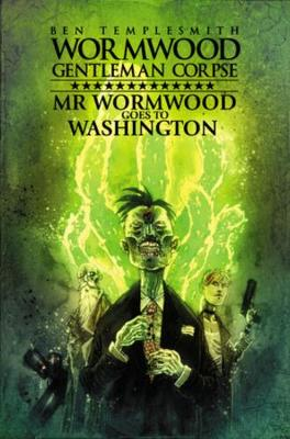Wormwood, Gentleman Corpse: Mr. Wormwood Goes to Washington by Ben Templesmith