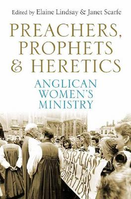 Preachers, Prophets and Heretics by Elaine Lindsay