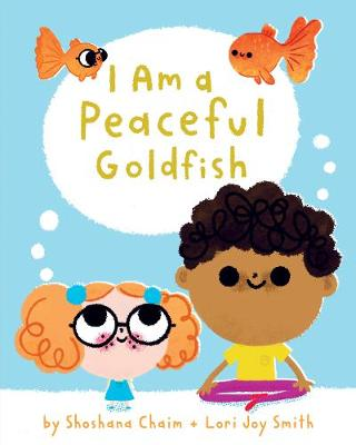 I Am a Peaceful Goldfish book