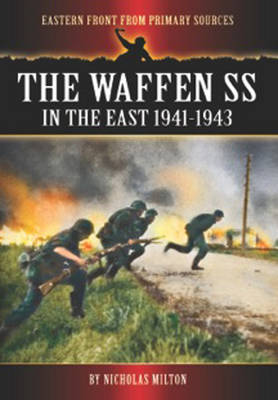 Waffen SS in the East: 1941-1943 by Milton, Nicholas