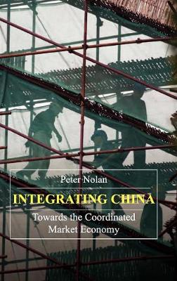 Integrating China by Peter Nolan