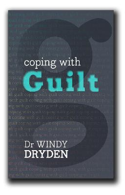 Coping with Guilt by Windy Dryden