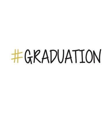 #GRADUATION, Graduation Sign Book, Memory Keepsake Signing book, Highschool, College, Congratulatory, Graduation Party Guest Book, School Leavers, Memories and Predictions (Hardback) by Lollys Publishing
