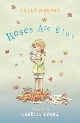 ROSES ARE BLUE by Sally Murphy