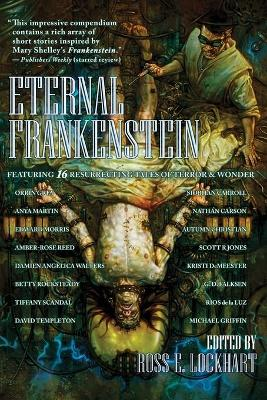 Eternal Frankenstein by Ross E Lockhart
