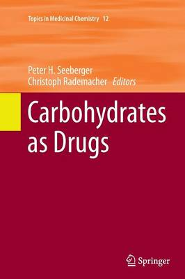 Carbohydrates as Drugs by Peter H. Seeberger