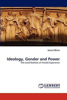 Ideology, Gender and Power by Professor Karen O'Brien