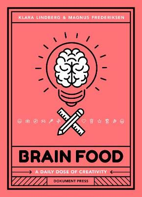 Brain Food: A Daily Dose of Creativity by Magnus Frederiksen
