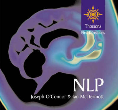 NLP: A Practical Guide to Achieving the Results You Want by Joseph O'Connor