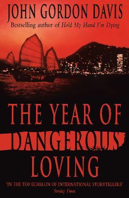 The Year of Dangerous Loving by John Gordon Davis