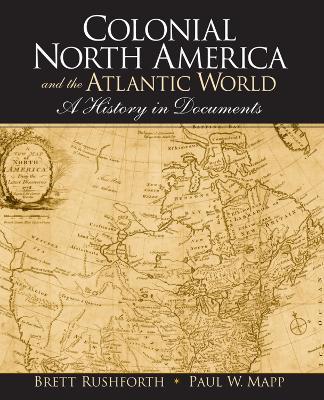 Colonial North America and the Atlantic World by Brett Rushforth