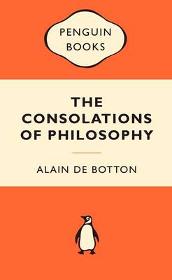 Consolations of Philosophy by Alain de Botton