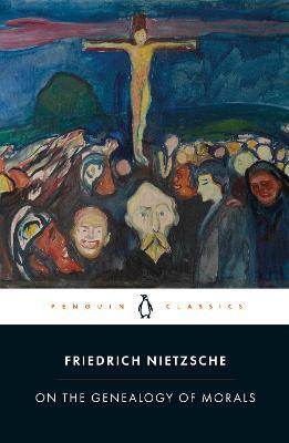 On the Genealogy of Morals by Friedrich Nietzsche