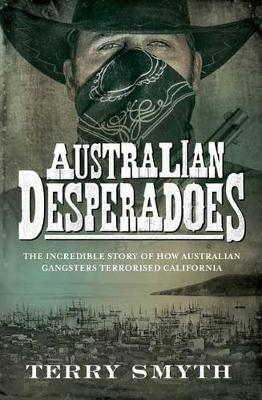 Australian Desperadoes by Terry Smyth