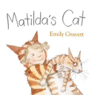Matilda's Cat by Emily Gravett