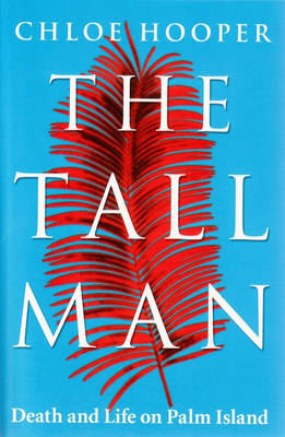 The Tall Man: Death and Life on Palm Island book