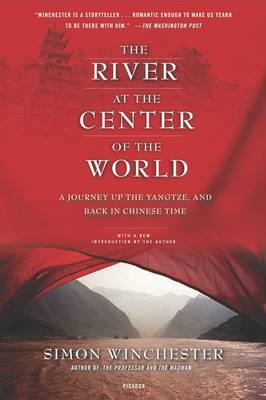 The River at the Center of the World by Author and Historian Simon Winchester