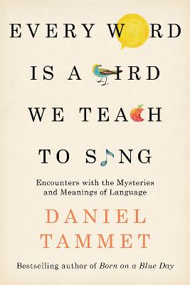 Every Word is a Bird We Teach to Sing book