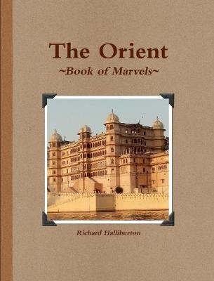 The Orient Book of Marvels by Richard Halliburton