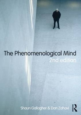The Phenomenological Mind by Shaun Gallagher