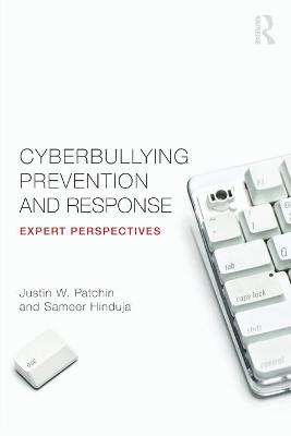 Cyberbullying Prevention and Response by Justin W. Patchin