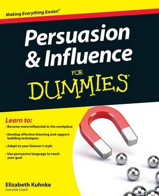 Persuasion and Influence For Dummies by Elizabeth Kuhnke