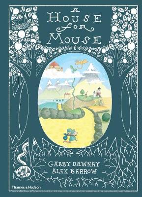 A House for Mouse by Gabby Dawnay