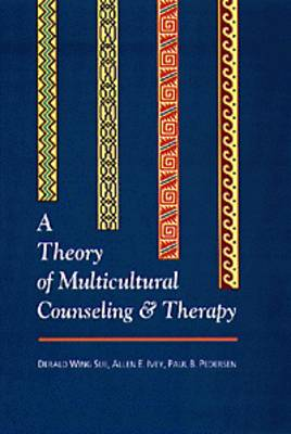Theory of Multicultural Counseling and Therapy by Derald Wing Sue