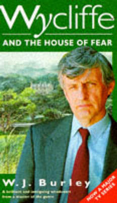 Wycliffe and the House of Fear by W. J. Burley