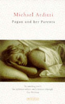 Pagan and Her Parents by Michael Arditti