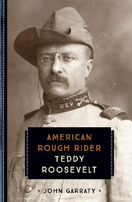 Teddy Roosevelt by John Garraty