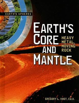 Earth's Core And Mantle by Gregory L Vogt
