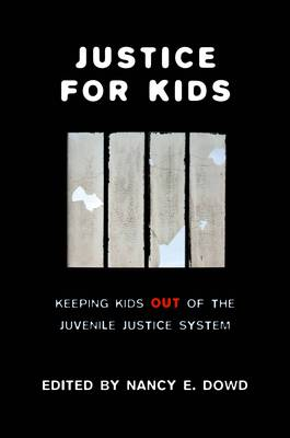 Justice for Kids by Nancy E. Dowd