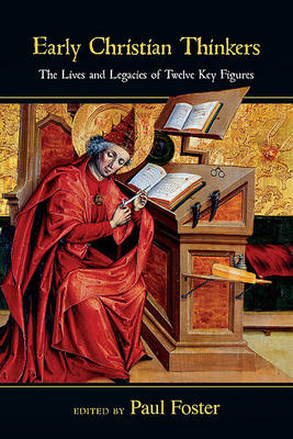 Early Christian Thinkers by Head of English Paul Foster