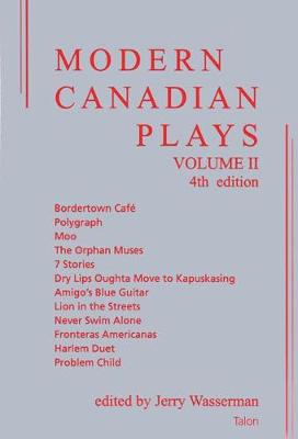 Modern Canadian Plays: Volume 2 by Jerry Wasserman