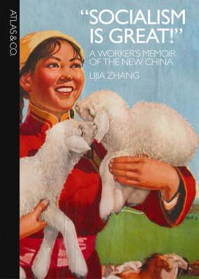 Socialism Is Great! by Lijia Zhang