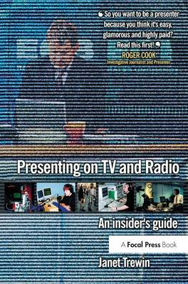 Presenting on TV and Radio: An insider's guide book
